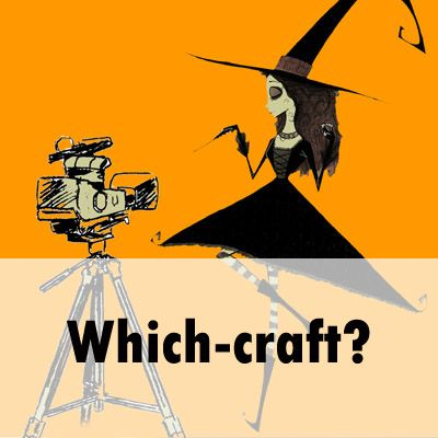 A cartoon image with two elements against a solid orange background. To the left is a large video camera on a tripod, drawn in a rough and scratchy style. On the right and facing the camera is a spindly young witch wearing an exaggeratedly large hat and dress with ornamental curly cues. She stands on one long, thin, stripe-stockinged leg, histrionically directing her wand at the camera. At the base of the image is written 'Which-Craft?'.