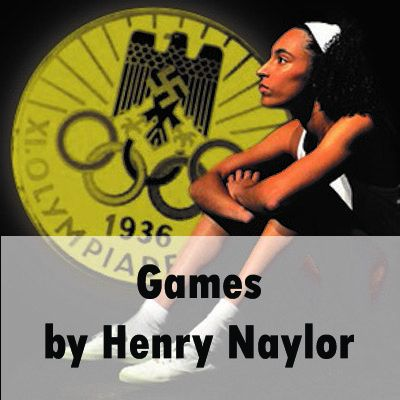 A woman dressed a white athletic outfit and white headband sits on the ground, staring up at something to the left of the image. Behind her is the logo for the 1936 Olympic Games, complete with the Nazi symbol. At the bottom of the image is the title of the show, 'Games by Henry Naylor'.