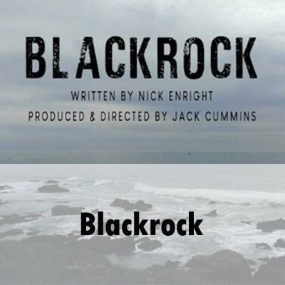 "A landscape photograph of a calm ocean on an overcast day. The flat ocean horizon melts into the cloudy sky, with the imposed text: ""Blackrock: written and directed by Nick Enright; produced and directed by Jack Cummins"" written in a weathered font. In the lower section of the image the white foam of gently breaking waves creates a network of ominous lace in the shallow water. At the base of the image is written 'Blackrock'."